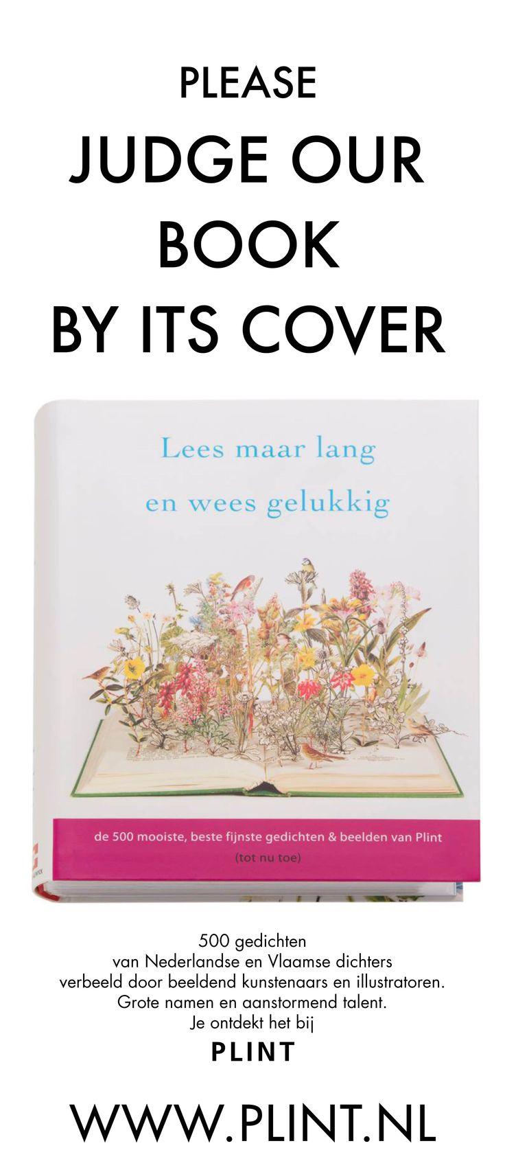 500 gedichten van Nederlandse en Vlaamse dichters verbeeld door beeldend kunstenaars en illustratoren.  Grote namen en aanstormend talent.  Je ontdekt het bij PLINT  http://www.plint.nl/plint/op-schoot/boeken/boek-lees-maar-lang-en-wees-gelukkig/