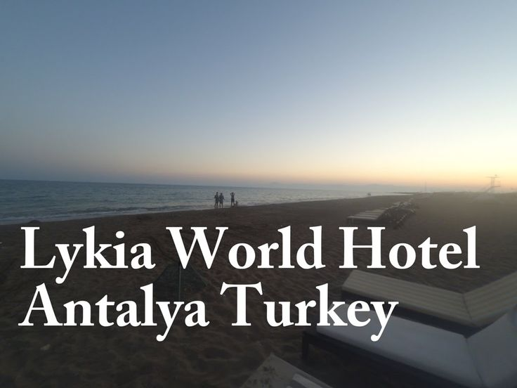 Lykia World Antalya Turkey Vacation Video July 2016