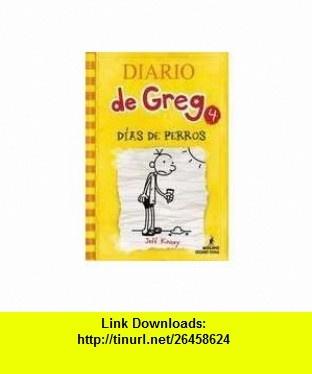 Diario de Greg 4 - Dias De Perros (9786074004670) JEFF KINNEY , ISBN-10: 6074004676  , ISBN-13: 978-6074004670 ,  , tutorials , pdf , ebook , torrent , downloads , rapidshare , filesonic , hotfile , megaupload , fileserve