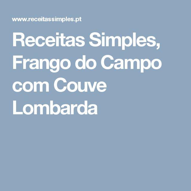Receitas Simples, Frango do Campo com Couve Lombarda