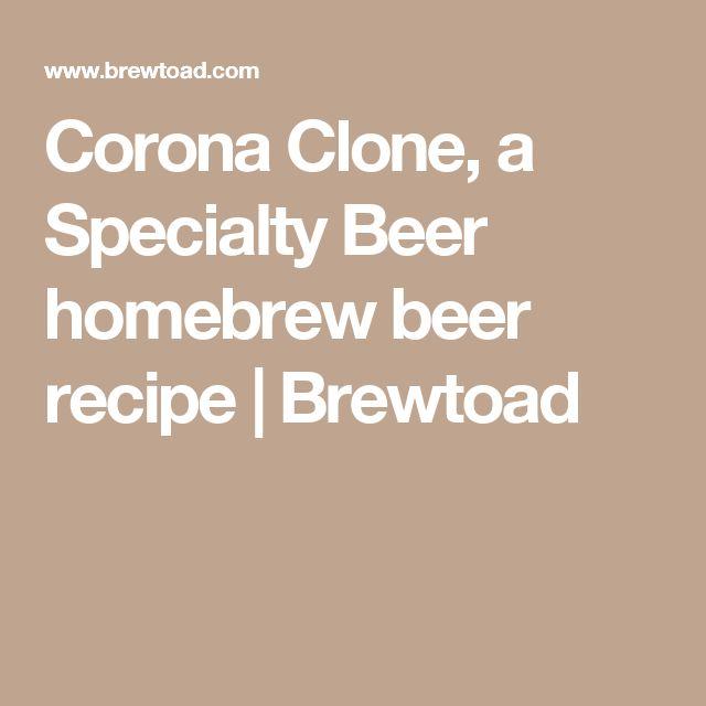 Corona Clone, a Specialty Beer homebrew beer recipe   Brewtoad