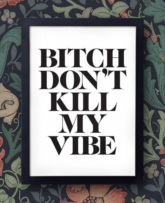 "Kendrick Lamar Poster ""Bitch, Don't Kill My Vibe"" - Good Kid, M.A.A.D City - kanye west hip hop rap trick"