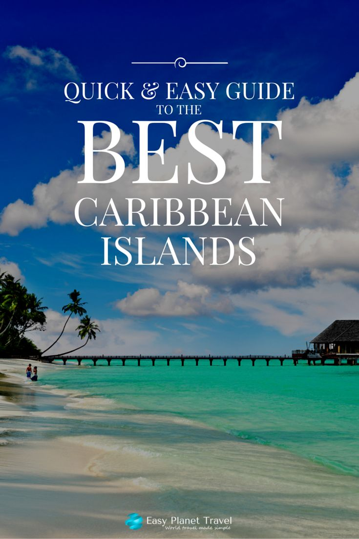 Quick & Easy Guide to the Best Caribbean Islands   Easy Planet Travel - World travel made simple