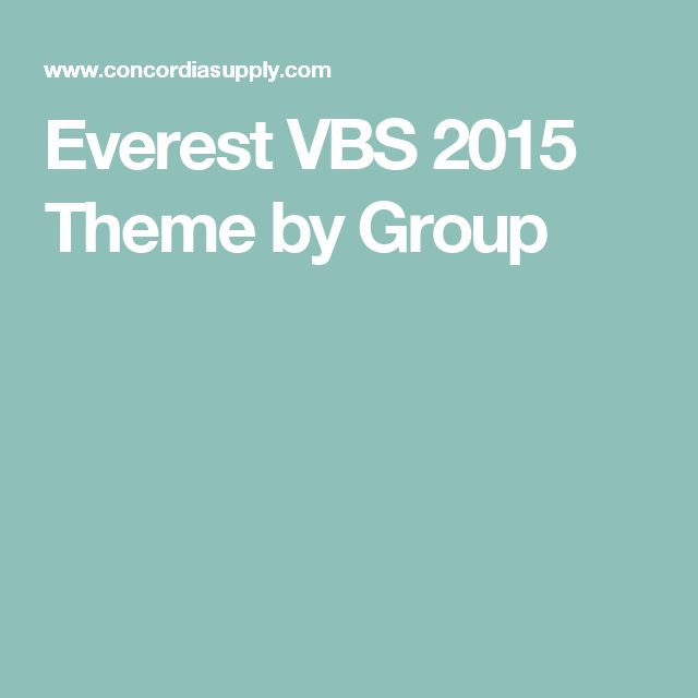 Everest VBS 2015 Theme by Group