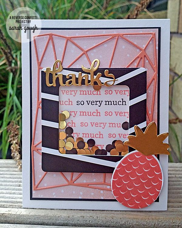 Card by Sarah Gough. Reverse Confetti stamp set: Pineapples Aplenty and Fancy Word Coordinates. Confetti Cuts: Fancy Words, Pineapples Aplenty, Geometric Background and Shakers 'n Frames. Thank you card.