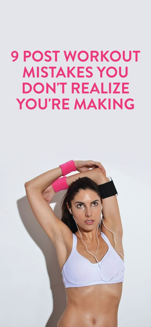 9 Post Workout Mistakes you Don't Realize You're Making