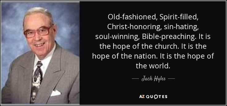 "Discover Jack Hyles famous and rare quotes. Share Jack Hyles quotations about soul, giving and preaching. ""Old-fashioned, Spirit-filled, Christ-honoring, sin-hating, soul-winning, Bible-preaching. It is..."""