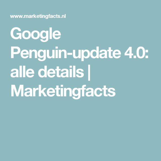 Google Penguin-update 4.0: alle details | Marketingfacts