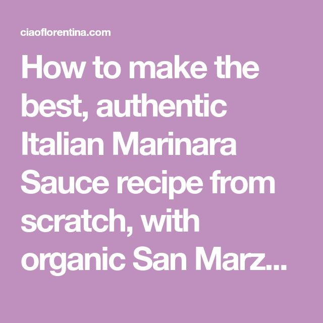 How to make the best, authentic Italian Marinara Sauce recipe from scratch, with organic San Marzano tomatoes, garlic and fresh basil + Video
