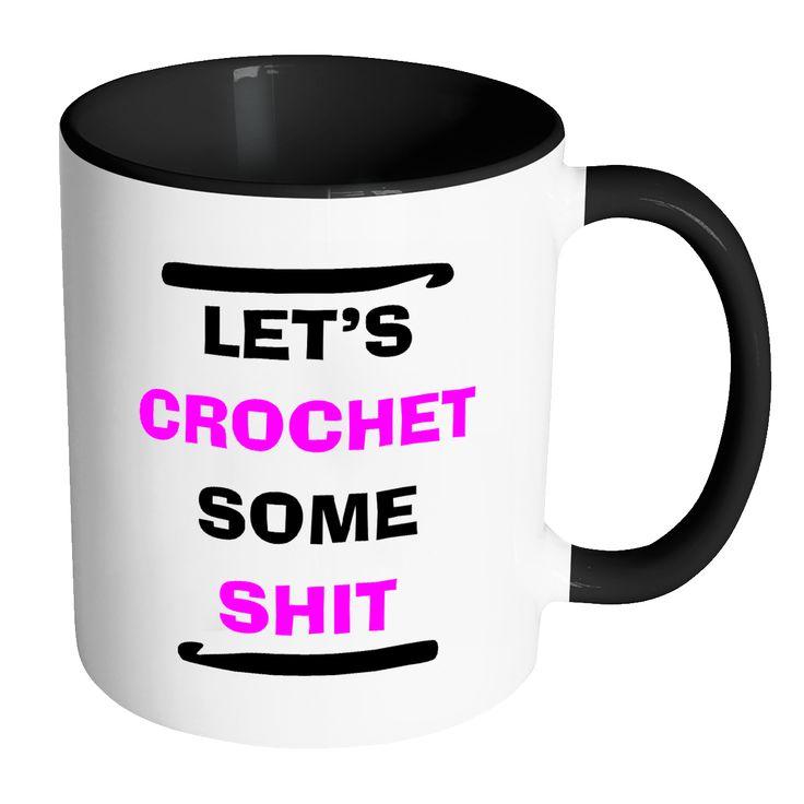 crochet meme, crochet fun, yarn, gifts for her, gifts for mom, handmade, tea mug, coffee mug, fun mug, funny mug