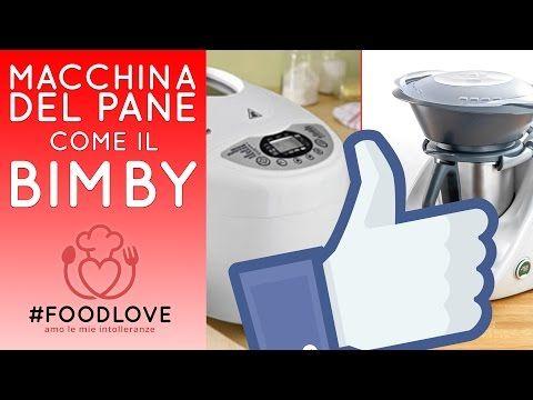 MACCHINA del PANE come il BIMBY: COME FARE? | TRUCCHI e SOLUZIONI | #Foodlove  Episodio 6 - YouTube
