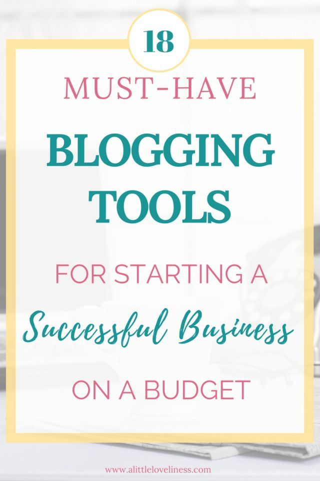 With these MUST HAVE blogging tools, you can build a super successful business even on a budget! Blogging | Tools and Resources | Tips | Business | Successful | Budget | Products | Make Money | Content Creation | Email Marketing