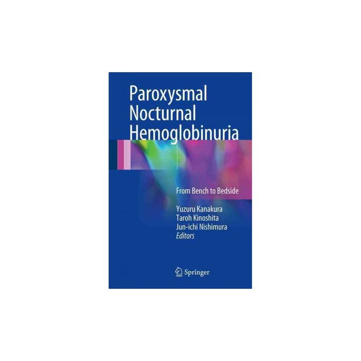 Paroxysmal Nocturnal Hemoglobinuria : From Bench to Bedside (Hardcover)