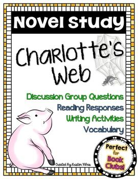 Charlotte's Web - a Novel Study.  Everything you need to teach this classic is right here -   reading responses, discussion group questions, journal writing, vocabulary, assessments, extension activities, and more!