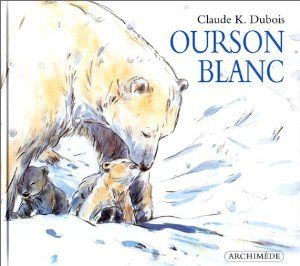 Ourson blanc / Claude K. Dubois. - Ecole des Loisirs (Archimède), 1996