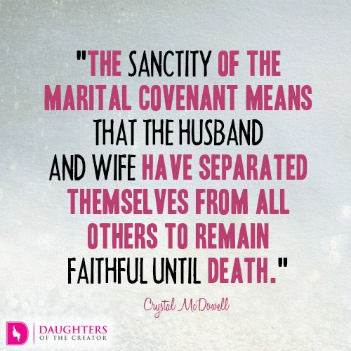 Daily Devotional -Sanctity of the Marital Covenant: http://daughtersofthecreator.com/sanctity-of-the-covenant/