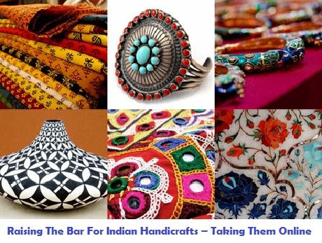 Raising The Bar For Indian Handicrafts – Taking Them Online