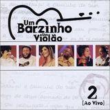 Um Barzinho Um Violao, Vol. 2 ao Vivo [CD], 18082203