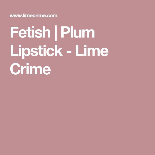 Fetish | Plum Lipstick - Lime Crime