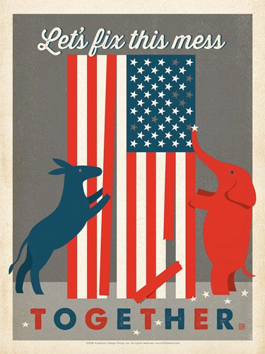 Let's Fix This Mess Together! - This patriotic print will inspire all of us to roll up our sleeves and work together to fix the mess our leaders have made over the last 16 years. United we stand, divided we fall. Let's cross the isles, shake hoofs and trunks and learn to appreciate our differences. Afterall, we are AmeriCANs, not AmeriCAN'Ts!