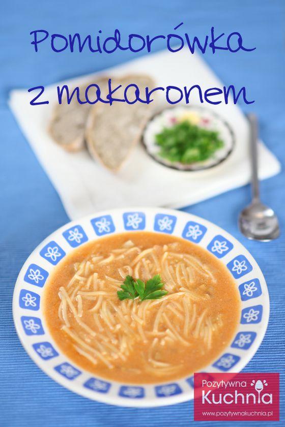 Pomidorówka z makaronem - #przepis na zupę pomidorową   http://pozytywnakuchnia.pl/zupa-pomidorowa/  #kuchnia #obiad #pomidory #zupa