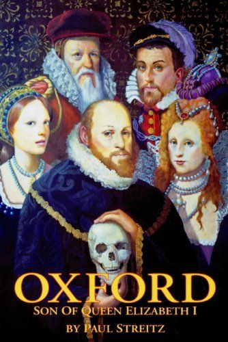 Oxford: Son of Queen Elizabeth I by Paul Streitz. $9.67. 340 pages. Author: Paul Streitz. Publisher: Oxford Institute Press (May 7, 2012)
