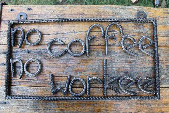 This quirky  No Coffee No Workee sign is a perfect addition to any workshop, restaurant, or home coffee bar for the coffee enthusiast (lets be