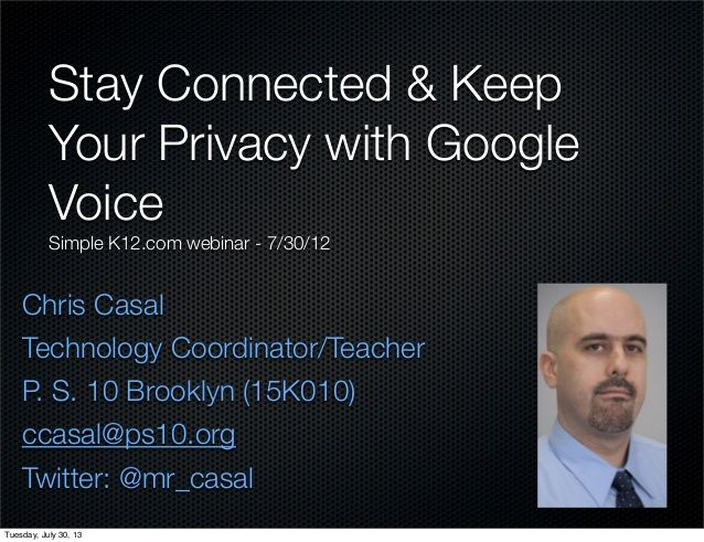 Stay Connected & Keep Your Privacy With Google Voice 073013 by Chris Casal via slideshare