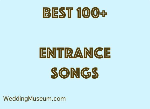 100 Best Wedding Entrance Songs 2018