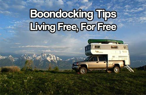 Boondocking Tips: Living Free, For Free. Boondocking is becoming a more popular form of camping in today's world, as many nature enthusiasts join together.