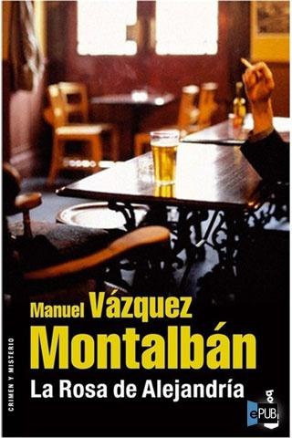La Rosa de Alejandría - Manuel Vázquez Montalbán