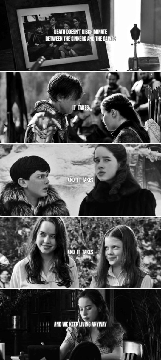 Death doesn't discriminate between the sinners and the saints. It takes and it takes and it takes and we keep living anyway. #narnia