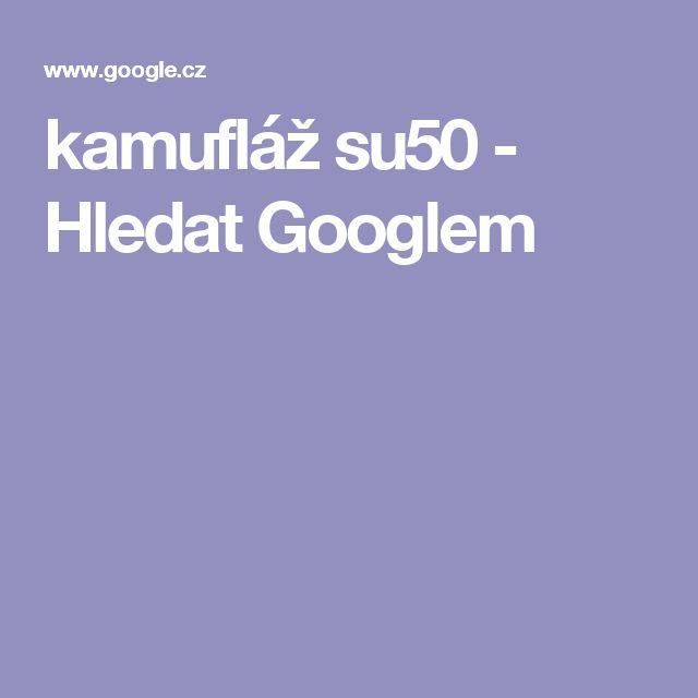 kamufláž su50 - Hledat Googlem