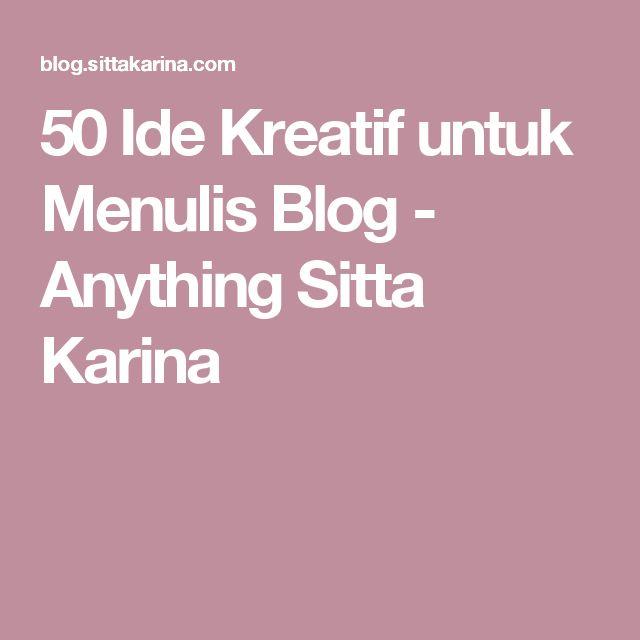 50 Ide Kreatif untuk Menulis Blog - Anything Sitta Karina
