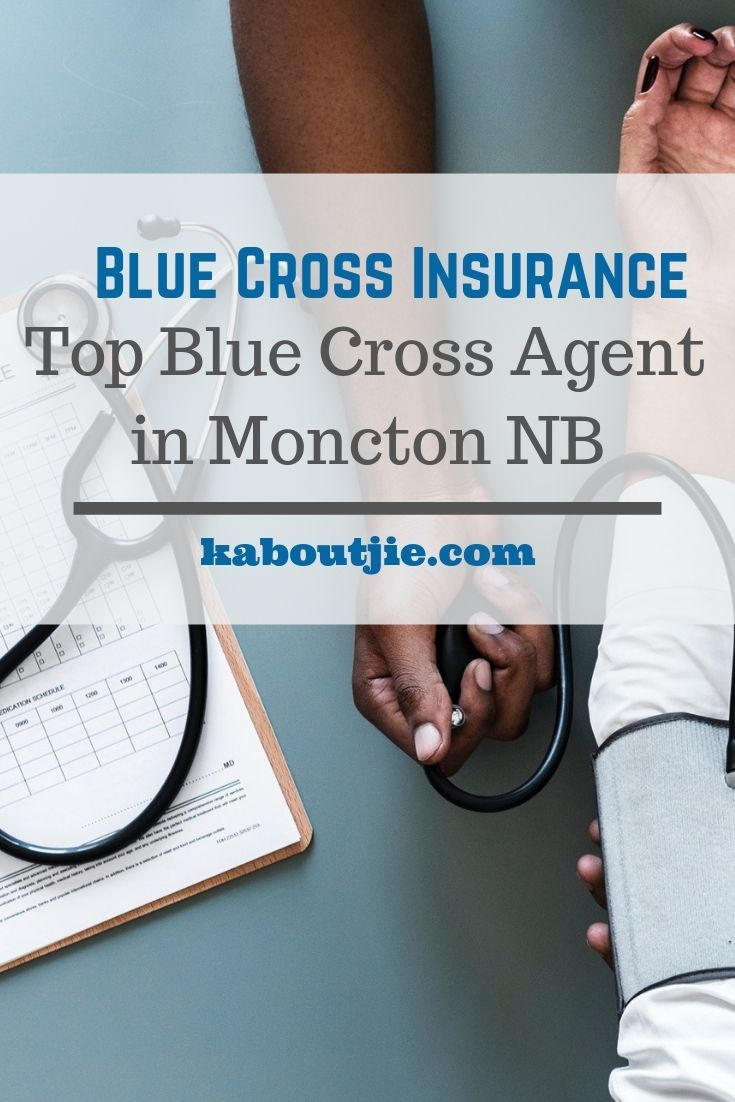 Blue Cross Insurance Top Blue Cross Agent In Moncton Nb Blue