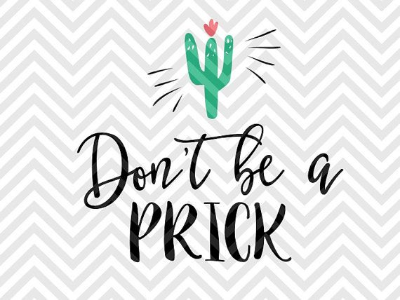 Don T Be A Prick Cactus Succulent Funny Coffee Mug Svg