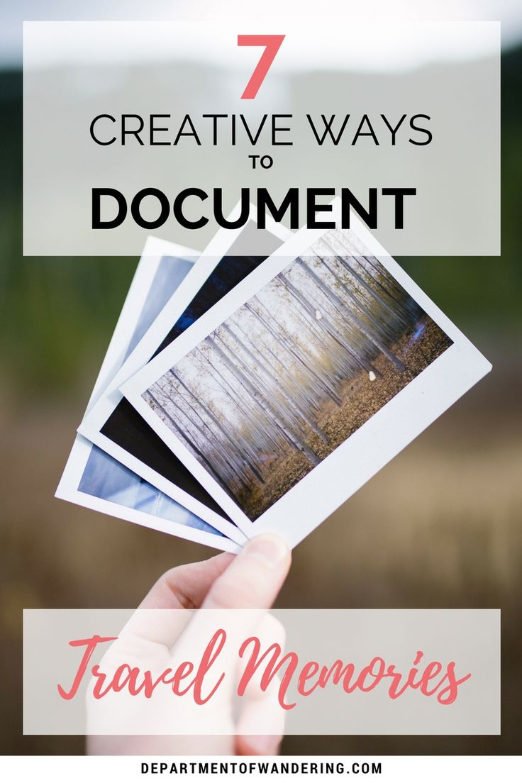 7 Creative Ways to Preserve Your Travel Memories