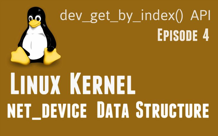 Linux Kernel net_device data-structure - dev_get_by_index API - Episode4