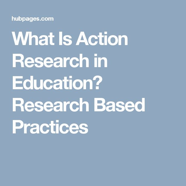 What Is Action Research in Education? Research Based Practices