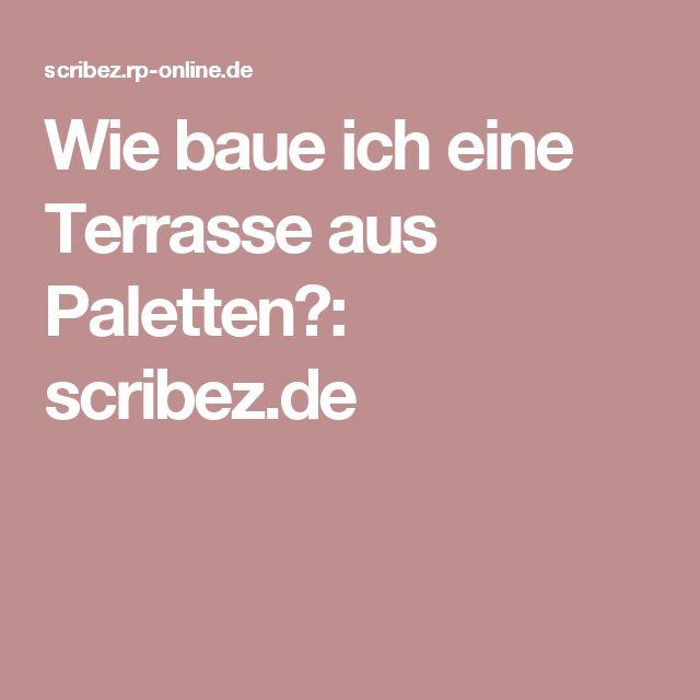 Wie baue ich eine Terrasse aus Paletten?: scribez.de