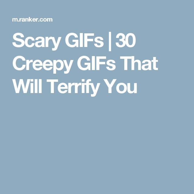 Scary GIFs | 30 Creepy GIFs That Will Terrify You