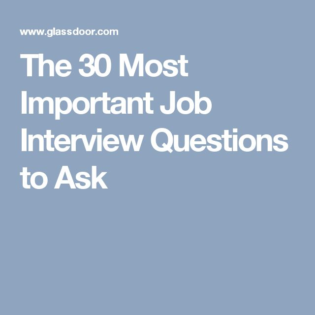 The 30 Most Important Job Interview Questions to Ask