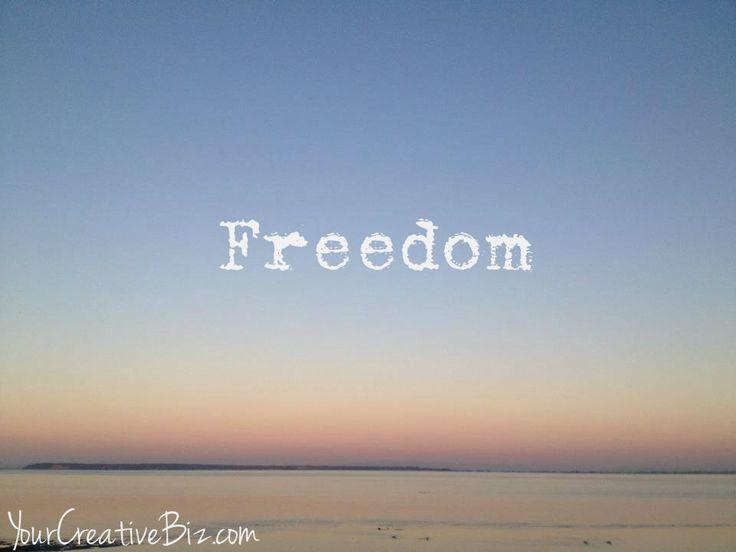 My one word for 2013. Freedom. @yourcreativebiz  YourCreativeBiz.com