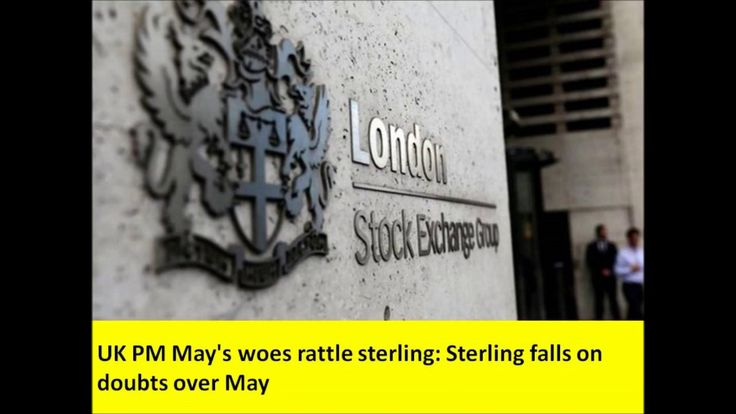UK PM May's woes rattle sterling: Sterling falls on doubts over May