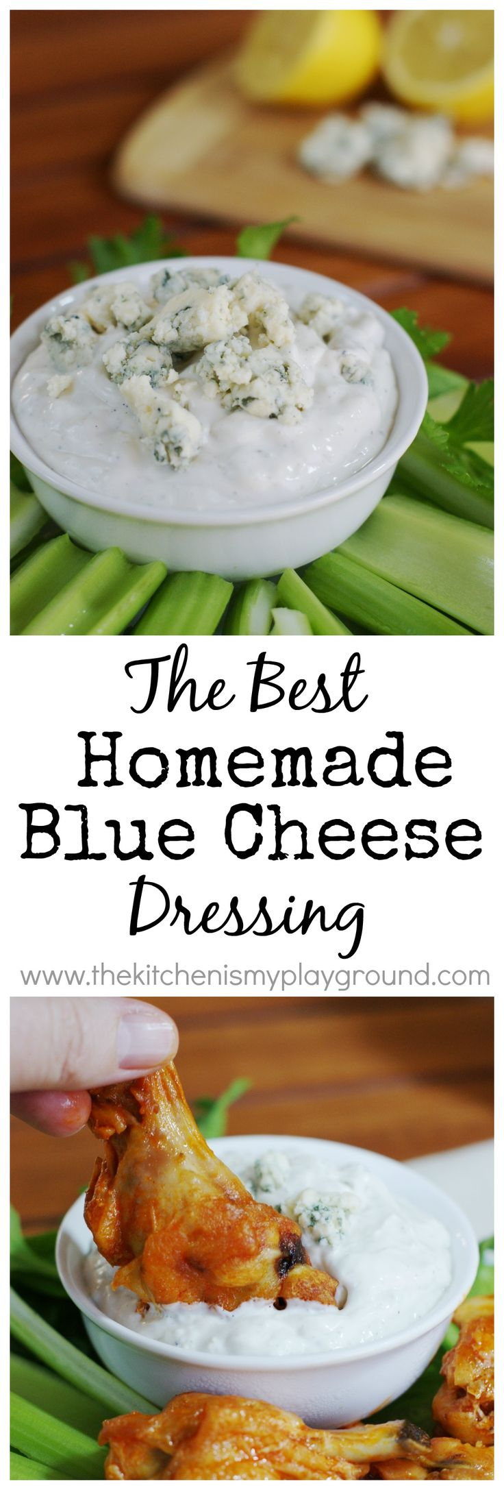 THE BEST Homemade Blue Cheese Dressing {or dip}   www.thekitchenismyplayground.com