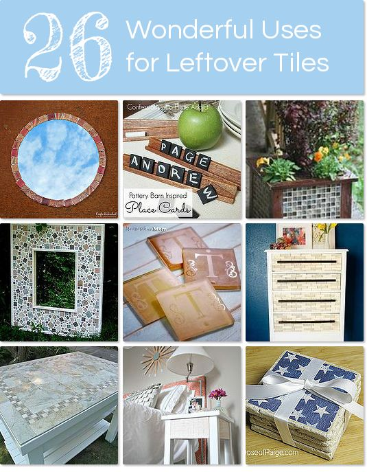 26 Wonderful Uses for Leftover Tiles