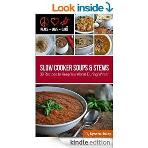 Peace, Love and Low Carb - Slow Cooker Soups and Stews - 30 Recipes to Keep You Warm During Winter - Kindle edition by Kyndra Holley, DJ Foodie. Cookbooks, Food & Wine Kindle eBooks @ Amazon.com.
