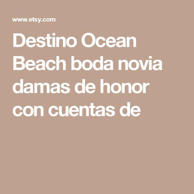 Destino Ocean Beach boda novia damas de honor con cuentas de