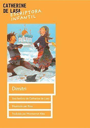 Dimitri (Catalan Edition) de Catherine de Lasa y otros, http://www.amazon.es/dp/B0124M1FEQ/ref=cm_sw_r_pi_dp_24LXvb1SSGCPB/280-3595643-2346750