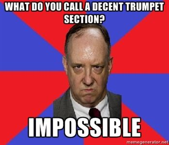 Band Problems Oh I use to play trumpit....... not a good choice